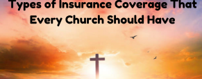 Types of Insurance Coverage That Every Church Should Have
